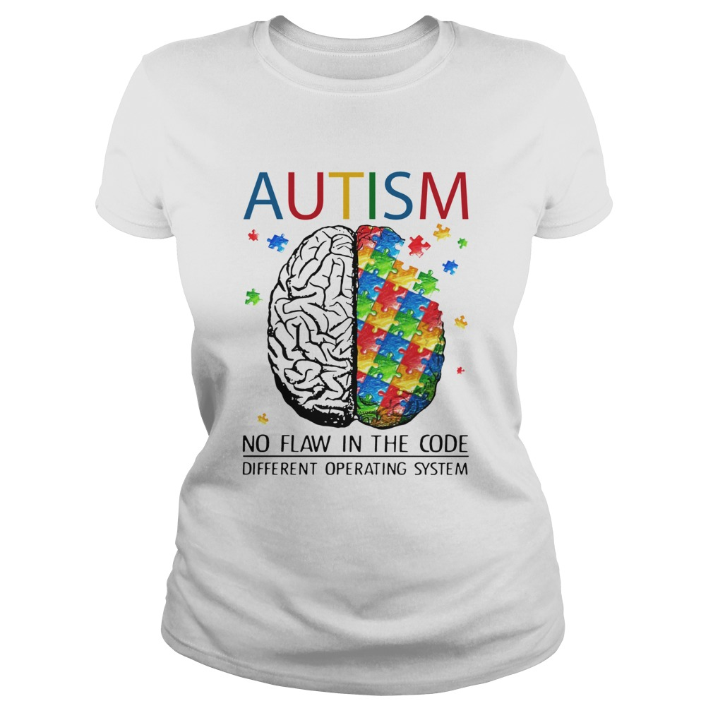 Brain Autism no flaw in the code different operating system Classic Ladies
