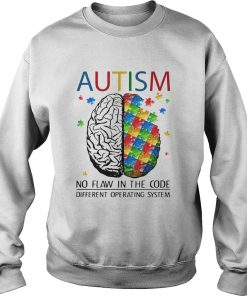 Brain Autism no flaw in the code different operating system  Sweatshirt