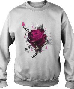 Breast Cancer Awareness Faith Hope Love Roses  Sweatshirt