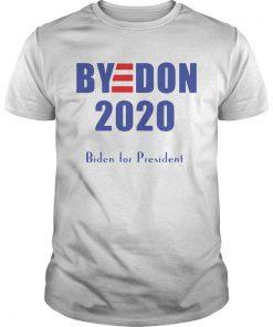 Bye Don Biden For President 2020  Unisex
