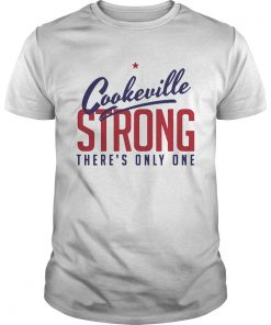 Cookeville Strong Theres Only One  Unisex
