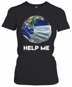Coronavirus Earth Help Me T-Shirt Classic Women's T-shirt