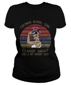 Crown Royal Girl Classy Sassy And A Bit Smart Assy Vintage  Classic Ladies