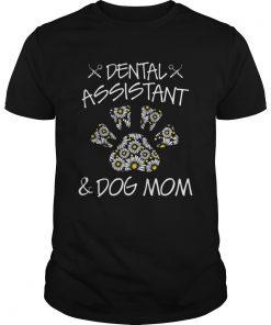 Dental Assistant And Dog Mom  Unisex