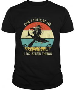Dont follow me I do stupid things Scuba diving sharks vintage  Unisex