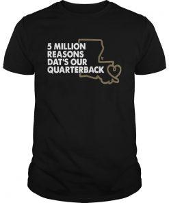 Drew Brees 5 Million Reasons Dats Our Quarterback  Unisex