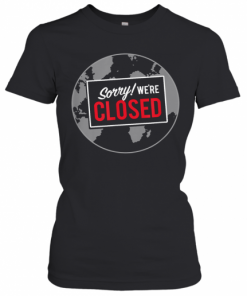 Earth Closed. 2020 Remembrance T-Shirt Classic Women's T-shirt