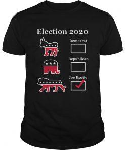 Election 2020 Democrat Republican Joe Exotic  Unisex