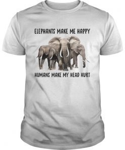 Elephant make me happy humans make my head hurt  Unisex
