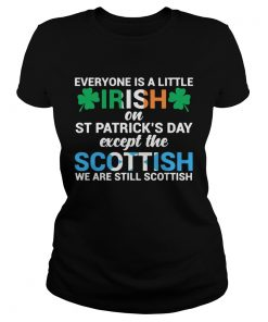 Everyone is a little Irish on StPatricks Day except the scottish we are still scottish  Classic Ladies