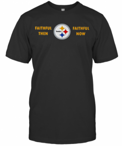 Faithful Then Pittsburgh Steelers Faithful Now T-Shirt Classic Men's T-shirt