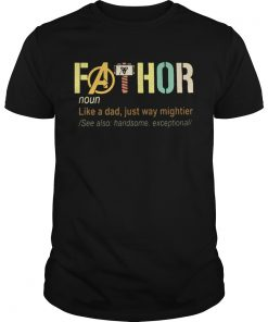Fathor like a dad just way mightier see also handsome exceptional  Unisex