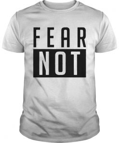 Fear Not Adult  Unisex