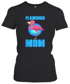 Flamingo Mum Zoo Keeper Animal Bird Owner Pet Mom T-Shirt Classic Women's T-shirt