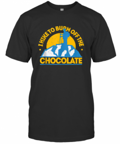 Funny Food Hiking I Hike To Burn Off The Chocolate T-Shirt Classic Men's T-shirt