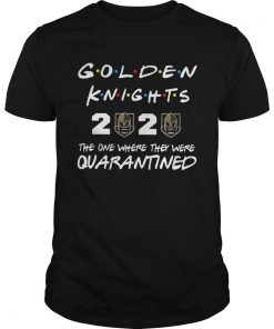 Golden knights 2020 the one where they were quarantineds  Unisex