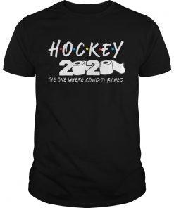Hockey 2020 The One Where Covid19 Ruined  Unisex