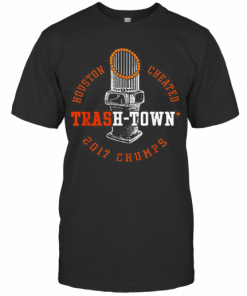 Houston Astros Houston Cheated Trash Town 2017 Chumps T-Shirt Classic Men's T-shirt