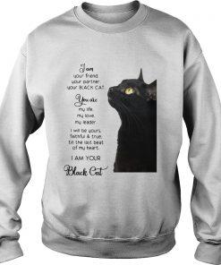 I Am Your Friend You Partner Your Black Cat  Sweatshirt