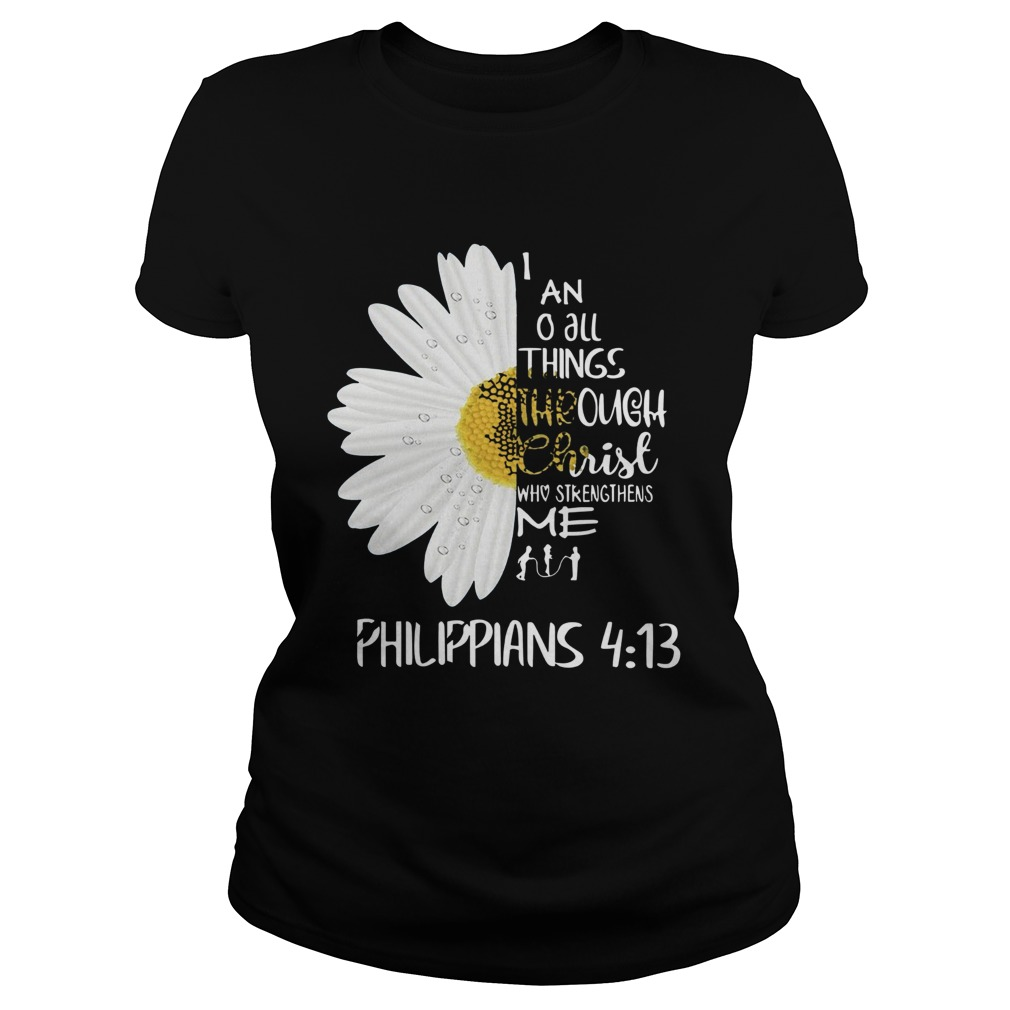 I Can Do All Things Through Christ Who Strengthens Me Philippians 413 Classic Ladies