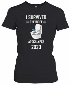 I Survived The Bidet Apocalypse 2020 T-Shirt Classic Women's T-shirt