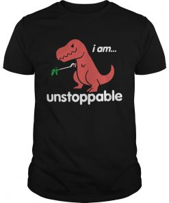 I am TRex Unstoppable  Unisex