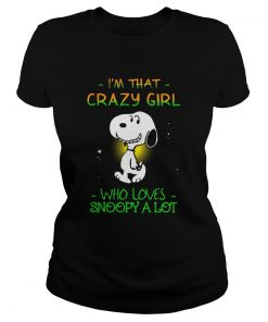 Im That Crazy Girl Who Loves Snoopy A Lot  Classic Ladies