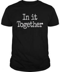 In It Together We Will Prevail  Unisex