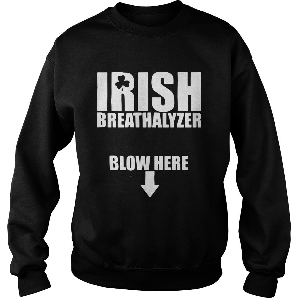 Irish Breathalyzer Blow Here Sweatshirt