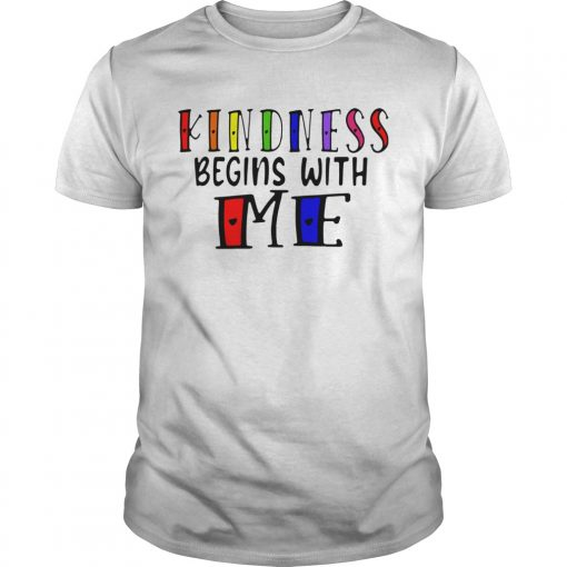 Kindness Begins With Me Autism Awareness Be Kind  Unisex