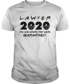 Lawyer 2020 the one where they were quarantined  Unisex