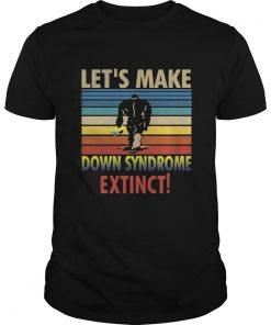Lets Make Down Syndrome Extinct Bigfoot Vintage  Unisex