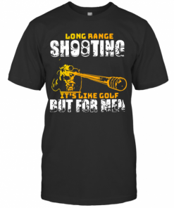 Long Range Shooting It's Like Golf But For Men T-Shirt Classic Men's T-shirt