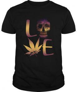 Love Skull And Cannabis  Unisex