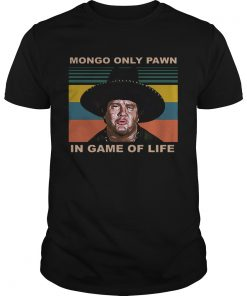 Mongo Only Pawn In Game Of Life Vintage  Unisex