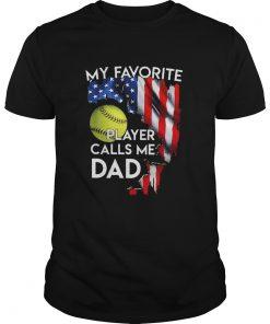 My Favorite Softball Player Calls Me Dad American Flag  Unisex