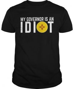My Governor Is An Idiot New Mexico Flag  Unisex
