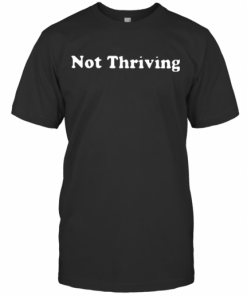 Not Thriving T-Shirt Classic Men's T-shirt