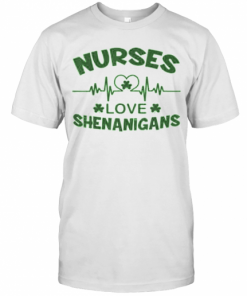 Nurses Love Shenanigans Heartbeat Shamrock St. Patrick'S Day T-Shirt Classic Men's T-shirt