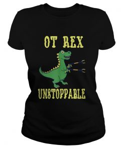 OT Rex Unstoppable Occupational Therapist  Classic Ladies