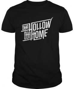 Our Hollow Our Home  Unisex