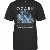 Ozark O3rd Anniversary 2017 2020 02 Seasons 20 Episodes Signatures Thank You For The Memories T-Shirt Classic Men's T-shirt