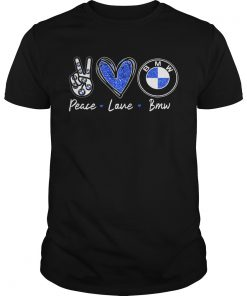 Peace Love BMW  Unisex