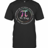 Pi Day Inspires Me To Make Irrational Decisions 3.14 Math T-Shirt Classic Men's T-shirt