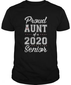 Proud Aunt Of A 2020 Senior  Unisex