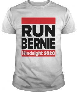 Run Bernie Hindsight 2020  Unisex
