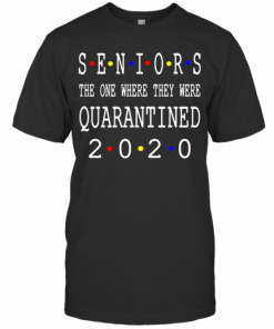 Seniors The One Where They Were Quarantined 2020 T-Shirt Classic Men's T-shirt