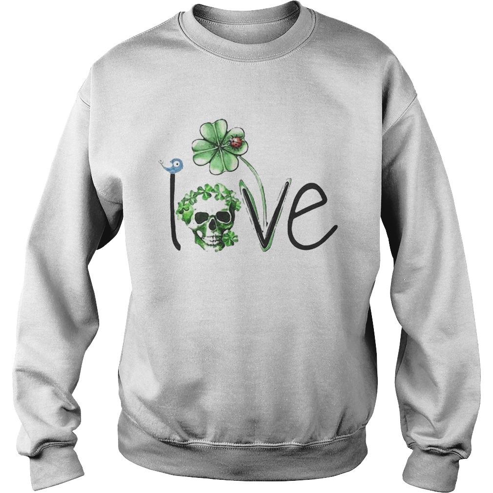 Skull Shamrock St Patricks Day Love Sweatshirt