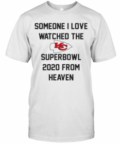 Someone I Love Watched The Kansas City Chiefs Superbowl T-Shirt Classic Men's T-shirt