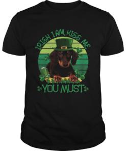 St Patrick Day Irish I Am Kiss Me Dachshund Dog You Must  Unisex